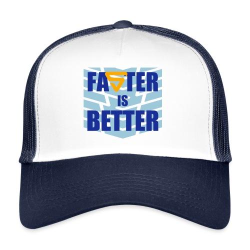 Faster is Better - Trucker Cap
