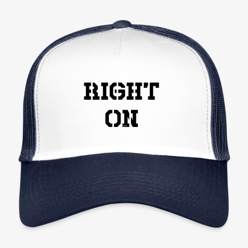 Right On - black - Trucker Cap