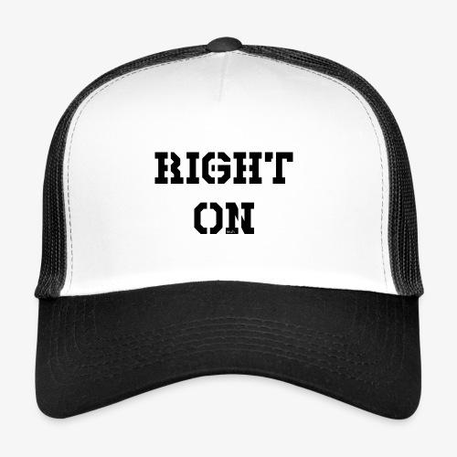 Right On - black - Trucker Cap