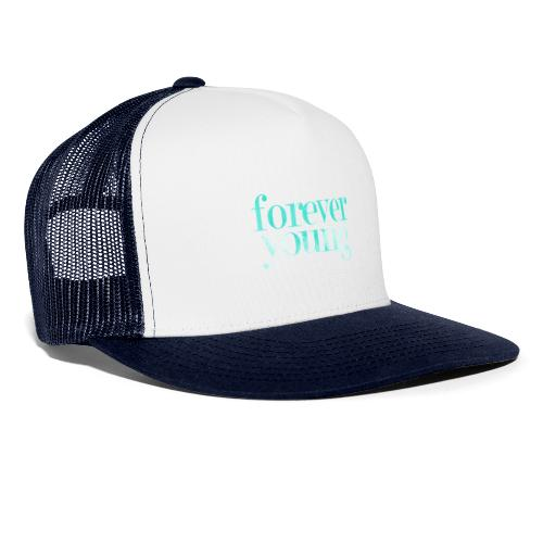 forever young - Trucker Cap