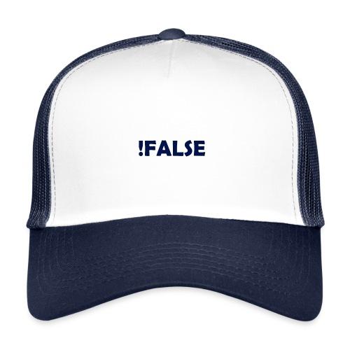 !False - Trucker Cap