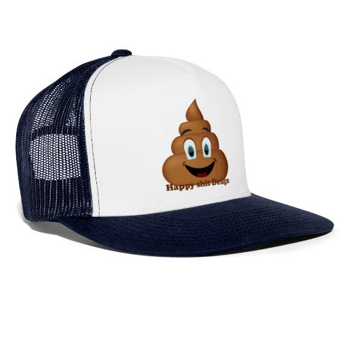 Happy Shit - Trucker Cap