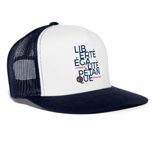 LIBERTE EGALITE PETANQUE - uni - Trucker Cap