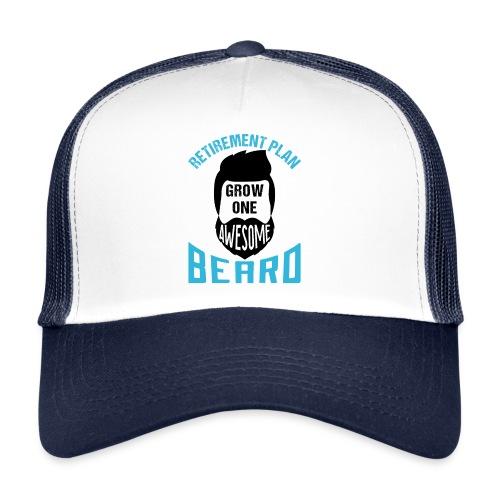 Retirement Plan Grow One Awesome Beard - Trucker Cap