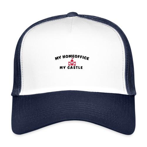MY HOMEOFFICE MY CASTLE - Trucker Cap