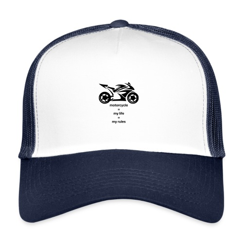 Motorcycle life rules design - Trucker Cap