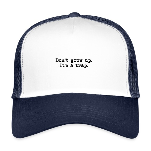 Don't grow up… Typewriter Stil - Farbe wählbar - Trucker Cap
