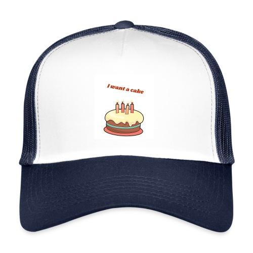 I want a cake - Trucker Cap