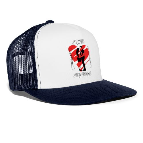 ilovemywife - Trucker Cap