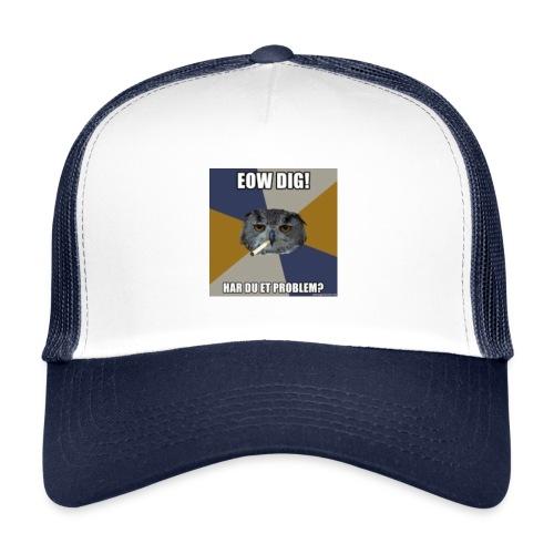 eow dig' - Trucker Cap