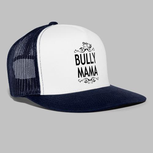 STOLZE BULLY MAMA - Black Edition - Trucker Cap