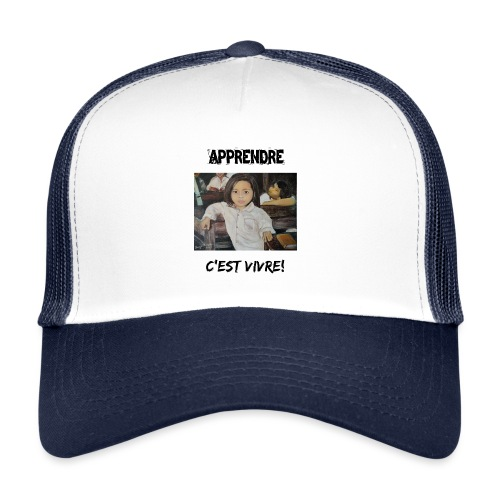 apprendre c est vivre - Trucker Cap