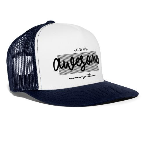 Always Awesome - Trucker Cap
