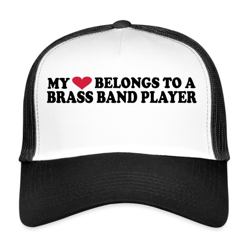 MY HEART BELONGS TO A BRASS BAND PLAYER - Trucker Cap