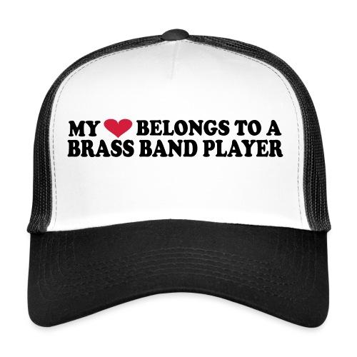 MY HEART BELONGS TO A BRASS BAND PLAYER - Trucker Cap