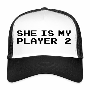 She is my player 2 - Trucker Cap