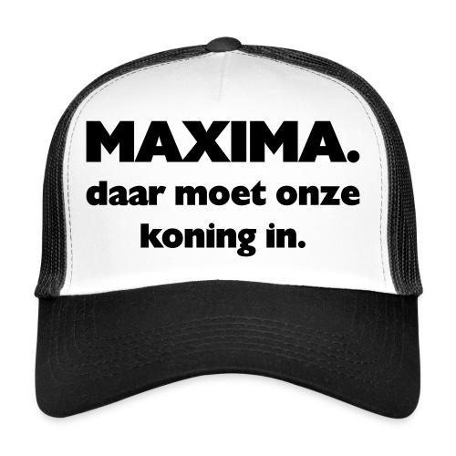 Maxima daar onze Koning in - Trucker Cap