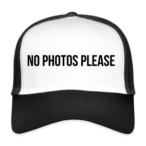 No Photos Please - Trucker Cap