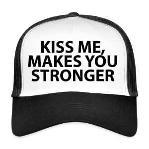 kiss me makes you stronger - Gorra de camionero