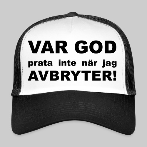 Var God Prata Inte - Trucker Cap