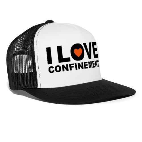 j aime le confinement - Trucker Cap