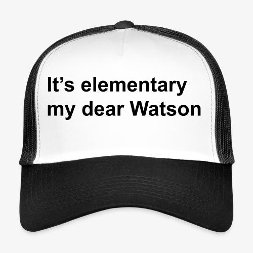 It's elementary my dear Watson - Sherlock Holmes - Trucker Cap