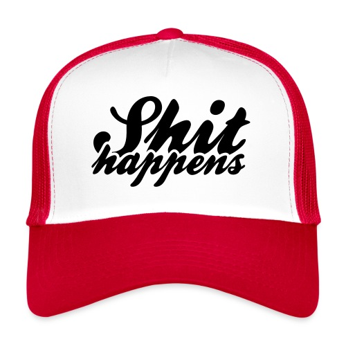 Shit Happens and Politics - Trucker Cap