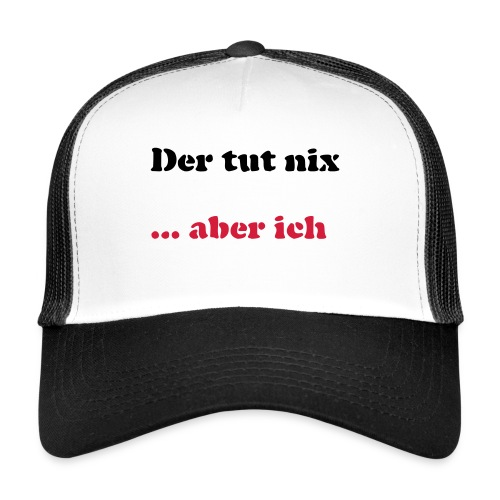Der tut nix/was - Trucker Cap