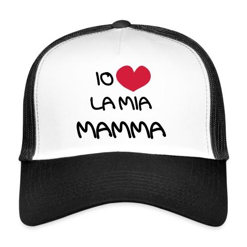 Io Amo La Mia Mamma - Trucker Cap