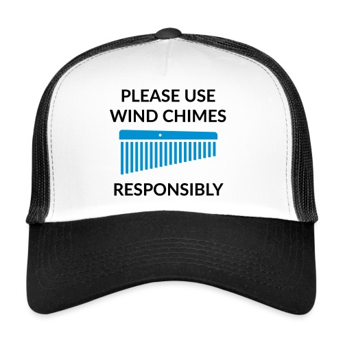 Use Chimes Responsibly - Trucker Cap