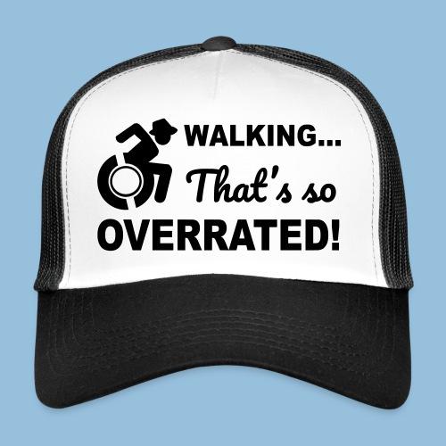 Walkingoverrated2 - Trucker Cap