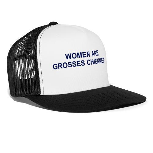 WOMEN ARE GROSSE CHIENNES NOIR - Trucker Cap