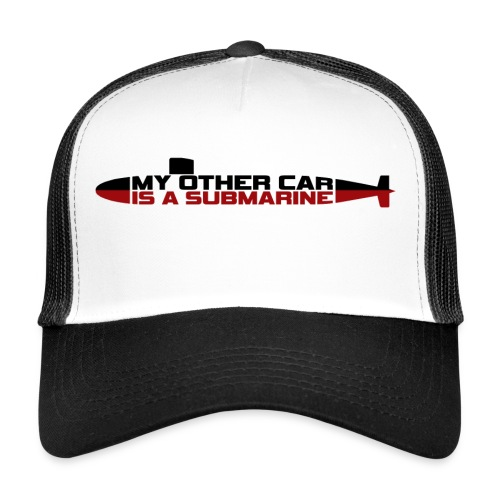 My other car is a Submarine! - Trucker Cap