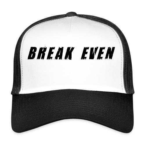 Break Even Black tekst - Trucker Cap
