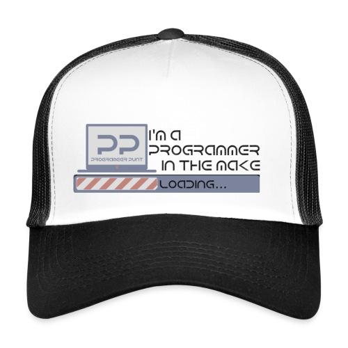 i m a programmer in the make - Trucker Cap