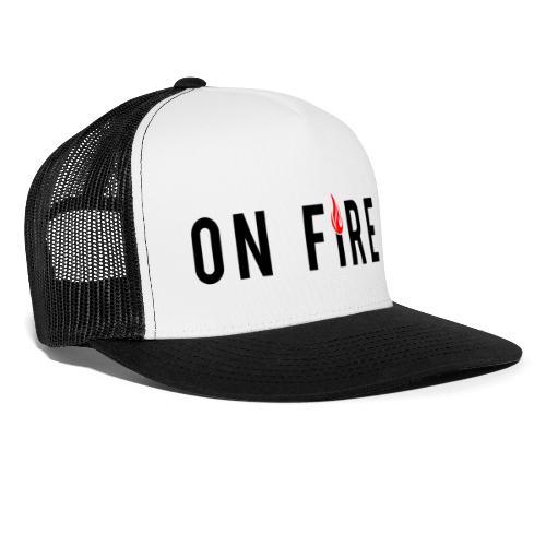 on fire - Trucker Cap