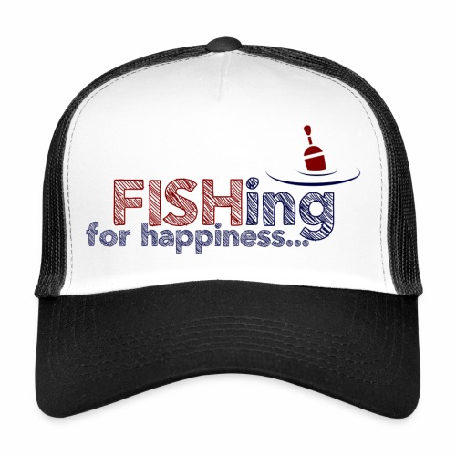Fishing For Happiness - Trucker Cap
