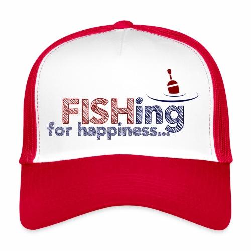 Fishing For Happiness - Trucker Cap