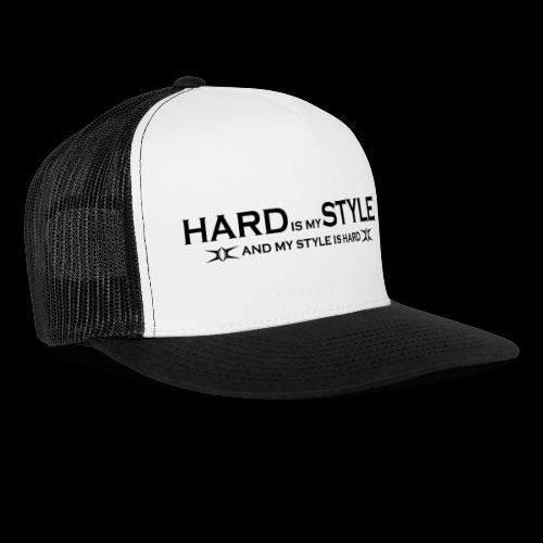 Hardstyle = My Style - Hard Is My Style - Trucker Cap