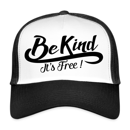 be kind it's free - Trucker Cap
