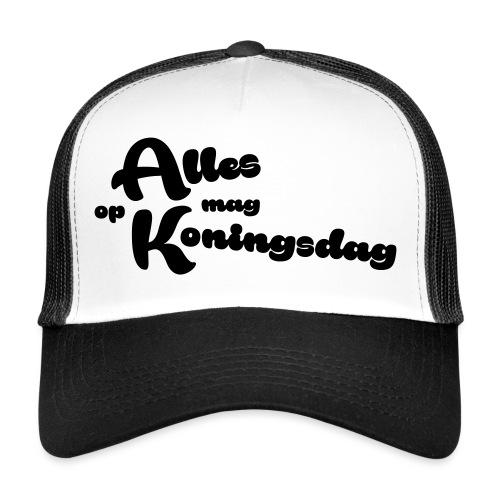 Alles mag op Koningsdag - Trucker Cap