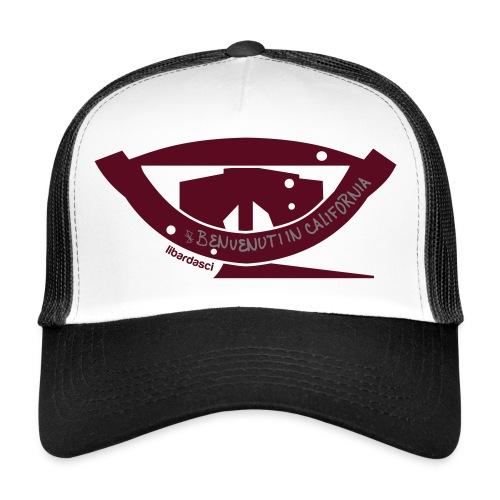 Benvenuti in California - Trucker Cap