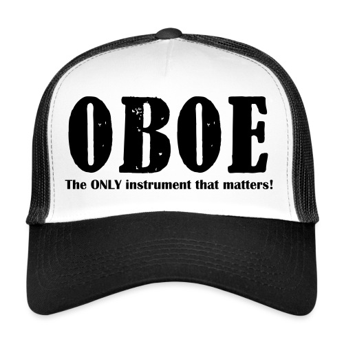 Oboe, The ONLY instrument - Trucker Cap