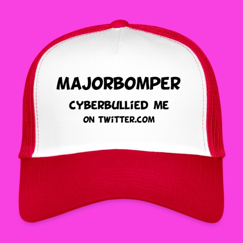 Majorbomper Cyberbullied Me On Twitter.com - Trucker Cap