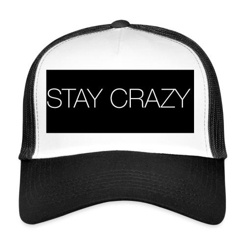 STAY CRAZY - Trucker Cap