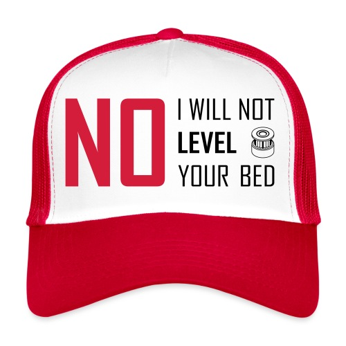 No I will not level your bed (horizontal). - Trucker Cap