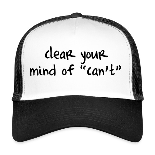 ''Clear your mind of Can't'' Motivational T-shirts - Trucker Cap