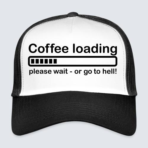 Coffee loading - Trucker Cap