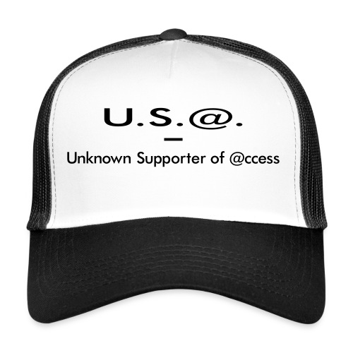 U.S.@. - Unknown Supporter of @ccess - Trucker Cap