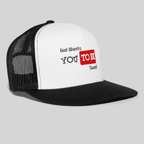 God wants you to be saved Johannes 3,16 - Trucker Cap